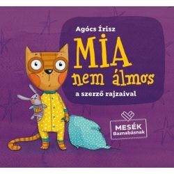 Agócs Írisz - Mia nem álmos